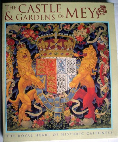 The Castle & Gardens of Mey (Great houses of Britain)