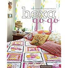 Hexa-Go-Go: English Paper Piecing 16 Quilt Projects: English Paper Piecing • 16 Quilt Projects