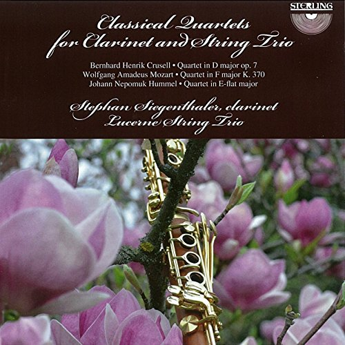 Crusell, Mozart & Hummel: Classical Quartet for Clarinet and String Trio