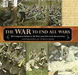 War to End All Wars: The Companion Volume to the Three-Part Television Documentary by Gunnar Dedio (2014-08-05)