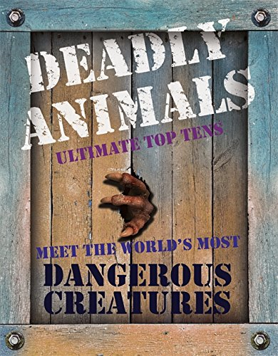 Deadly animals.