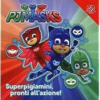Superpigiamini, pronti all'azione! Pj Masks. Ediz. a colori