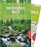 Bruckmann Wanderführer: Zeit zum Wandern Bayerischer Wald. 41 Wanderungen, Bergtouren und Ausflugsziele im Bayerischen Wald. Mit Wanderkarte zum Herausnehmen. (Bruckmanns Wanderführer)