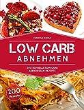 Low Carb Abnehmen: 200 Schenelle Low Carb Abendessen Rezepte