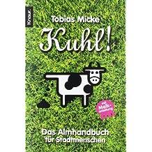 Kuhl! - Das Almhandbuch für Stadtmenschen