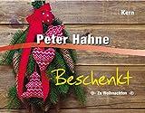 Beschenkt: Zu Weihnachten - Peter Hahne