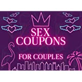 Sex Coupons For Couples: 60 Naughty Mind Blowing Dirty Sexy Hot Ideas Vouchers Valentine Anniversary Birthday Christmas…