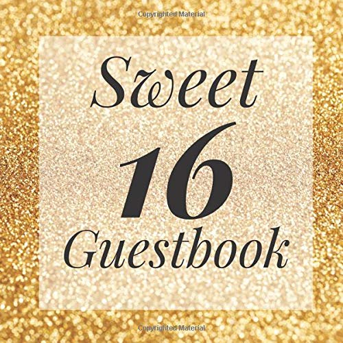 Sweet 16 Guestbook: Gold Glitter Sparkle Guest Book - Elegant Birthday Wedding Anniversary Party Signing Message Book - Gift Log & Photo ... Keepsake Present - Special Memories Ideas