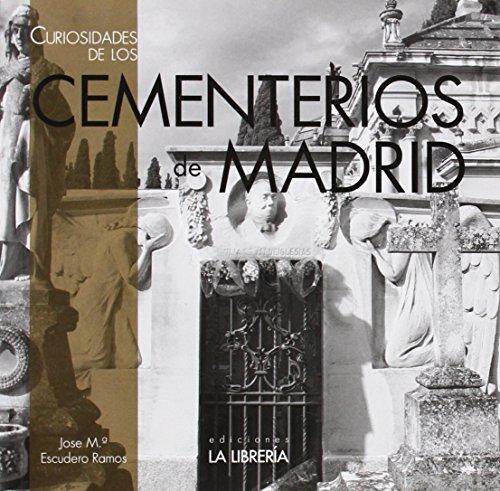 Curiosidades De Los Cementerios De Madrid (Libros De Madrid)