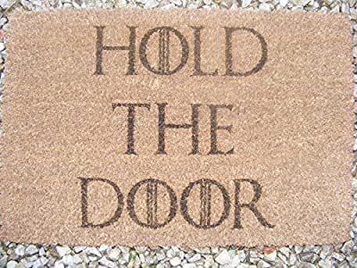 HOLD THE DOOR GAME OF THRONES INSPIRED DOOR MAT 60x40 cm COIR DOORMAT OUTDOOR INDOOR FLOOR WINTER ENTRANCE RUG NOVELTY BIRTHDAY PRESENT HOUSE WARMING GIFT LASER ENGRAVED by FASTCRAFT UK