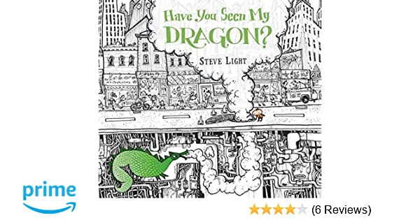 Have You Seen My Dragon?: Amazon co uk: Steve Light: Books