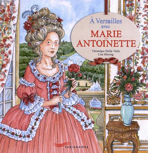 A Versailles avec Marie-Antoinette