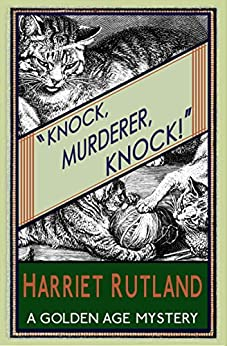 Knock, Murderer, Knock! by [Rutland, Harriet]