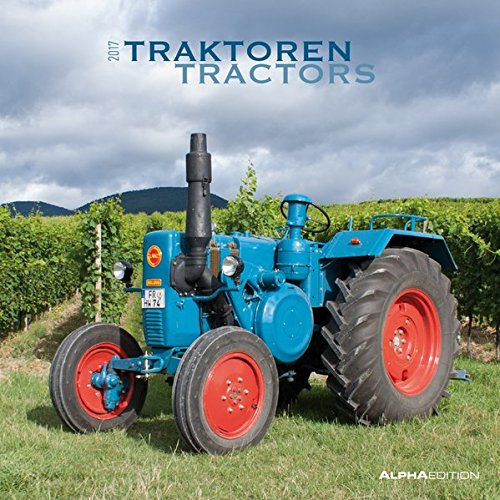 Traktoren 2017 - Tractors -Treckerkalender/Broschürenkalender (30 x 60 geöffnet) - Wandplaner