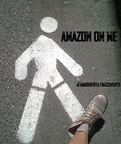 AMAZON ON ME (Italian Edition)
