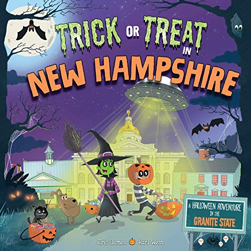 Trick or Treat in New Hampshire: A Halloween Adventure in the Granite State (New Hampshire Halloween)