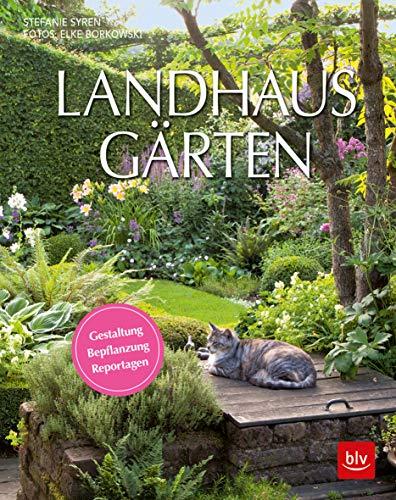 Landhaus-Gärten: Gestaltung Bepflanzung Reportagen