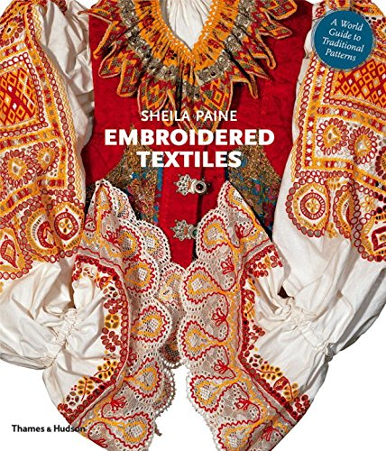 Embroidered Textiles: A World Guide to Traditional Patterns (Sheila E Kostüm)