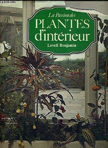 La passion des plantes d'intérieur par Benjamin Lovell