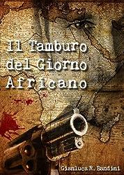 Il Tamburo del Giorno Africano (Italian Edition)