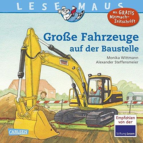 Große Fahrzeuge auf der Baustelle (LESEMAUS, Band 40)