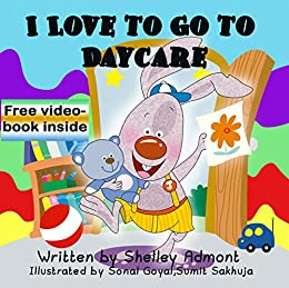 Children's Books: I Love to Go to Daycare (Children's Book, book for kids, picture book, bedtime story): (Bedtime story, beginner readers, children's books) ... stories children's books collection 4) by [Admont, Shelley, Publishing, S.A.]