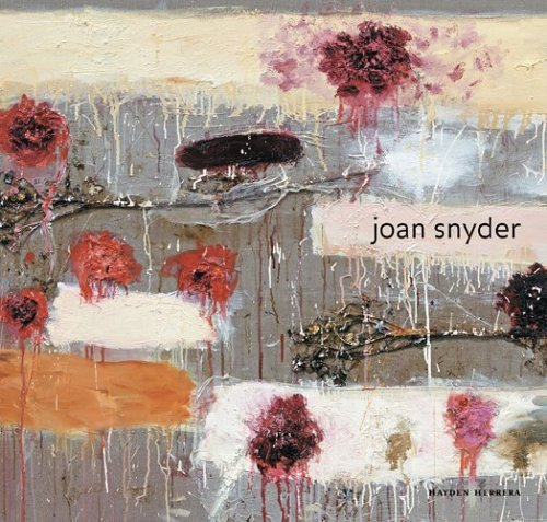 Joan Snyder by Hayden Herrera (2005-10-01)