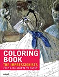 Impressionists: From Caillebotte to Manet: Colouring Book (Colouring Books)