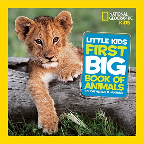 National Geographic Little Kids First Big Book of Animals (National Geographic Little Kids First Big Books) (English Edition)