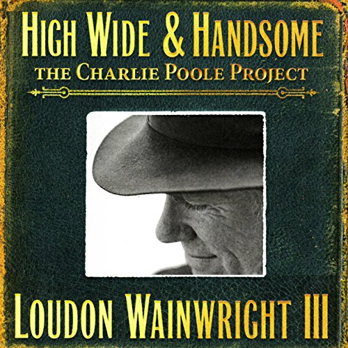High Wide & Handsome - The Cha...