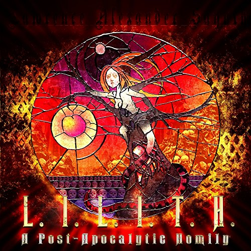 Lilith : A Post Apocalyptic Homily (Lawrence Post)