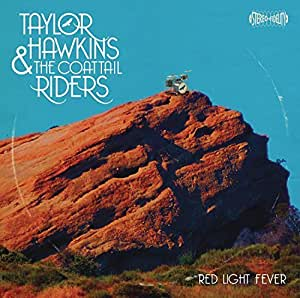 Red Light Fever by Taylor Hawkins & The Coattail Riders (2010-04-20)