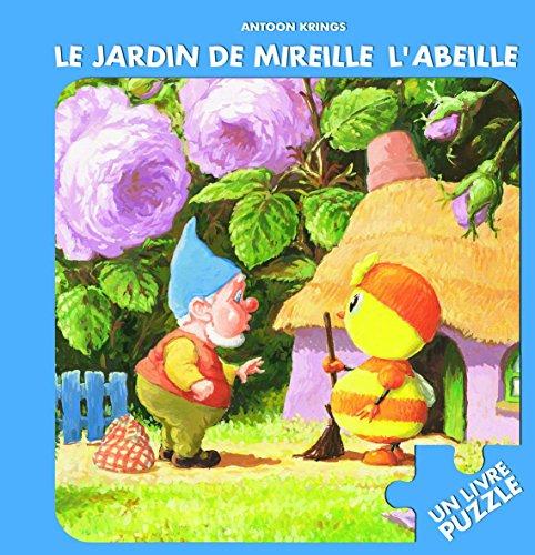Le jardin de Mireille l'abeille: Un livre puzzle par Antoon Krings