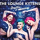 Songtexte von The Lounge Kittens - Sequins & C-Bombs