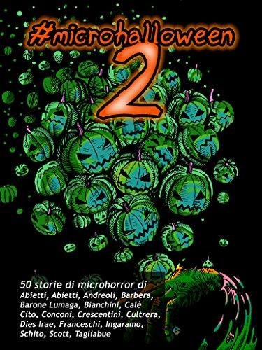 #microhalloween2 (Italian Edition) (Paura Di Halloween Racconti)