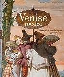 Venise Rococo. L'art de vivre dans la lagune