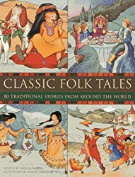 Classic Folk Tales: 80 Traditional Storeis from Around the World by Nicola Baxter (1-Jan-2013) Paperback