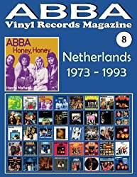 ABBA - Vinyl Records Magazine No. 8 - Netherlands (1973 - 1993): Discography edited in Netherlands by Polydor, Arcade, K-Tel, Reader's Digest, ... Full-color  Illustrated  Guide.: Volume 8