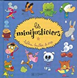 Les Minijusticiers - Lauréat du Comité des mamans rentrée 2003 (6-9 ans)