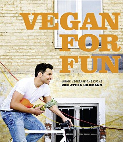 Image of Vegan for Fun: Vegane Küche die Spass macht (Diät & Gesundheit) (Vegane Kochbücher von Attila Hildmann)