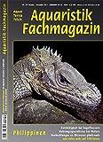 Aquaristik-Fachmagazin, Ausgabe Nr. 257 (Okt./Nov. 2017), Titelthema: PHILIPPINEN und viele weitere AquaTerra-Artikel