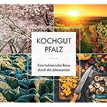 KochGut Pfalz: eine kulinarische Reise durch die Jahreszeiten
