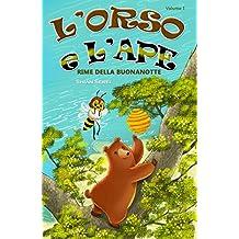 L'Orso e L'Ape: Rime della Buonanotte (Bear & Bee Bedtime Stories) (Italian Edition)