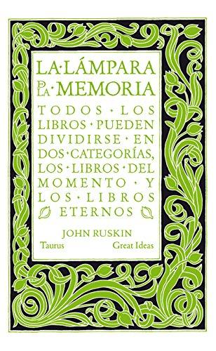 La lámpara de la memoria (Serie Great Ideas 33) por John Ruskin
