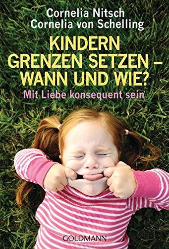 Kindern Grenzen setzen - wann und wie?: Mit Liebe konsequent sein (Wie Setzen)