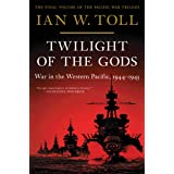 Twilight of the Gods: War in the Western Pacific, 1944-1945: 3