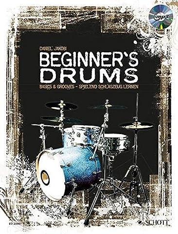 Beginner's Drums: Basics & Grooves - spielend Schlagzeug lernen. Schlagzeug.