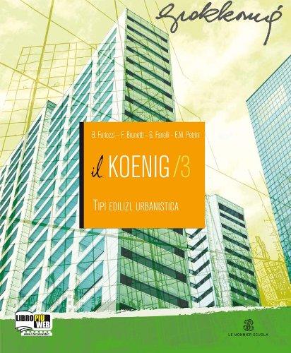 Il Koenig Tipi Edilizi Urbanistica. Con espansione online. Per gli Ist. Tecnici per geometri: 3