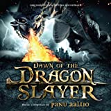 Dawn of the Dragon Slayer (Original Motion Picture Soundtrack) von Panu Aaltio