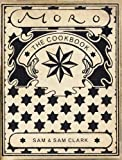 The Moro Cookbook - Samantha Clark, Samuel Clark